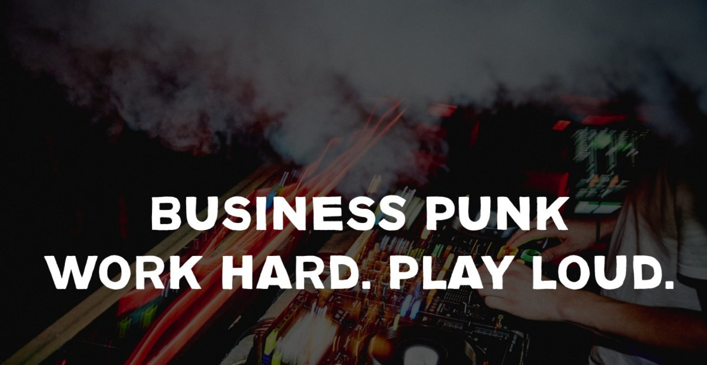 Work Hard. Play Loud. Business Punk Release-Party am 02.12.15 in Hamburg