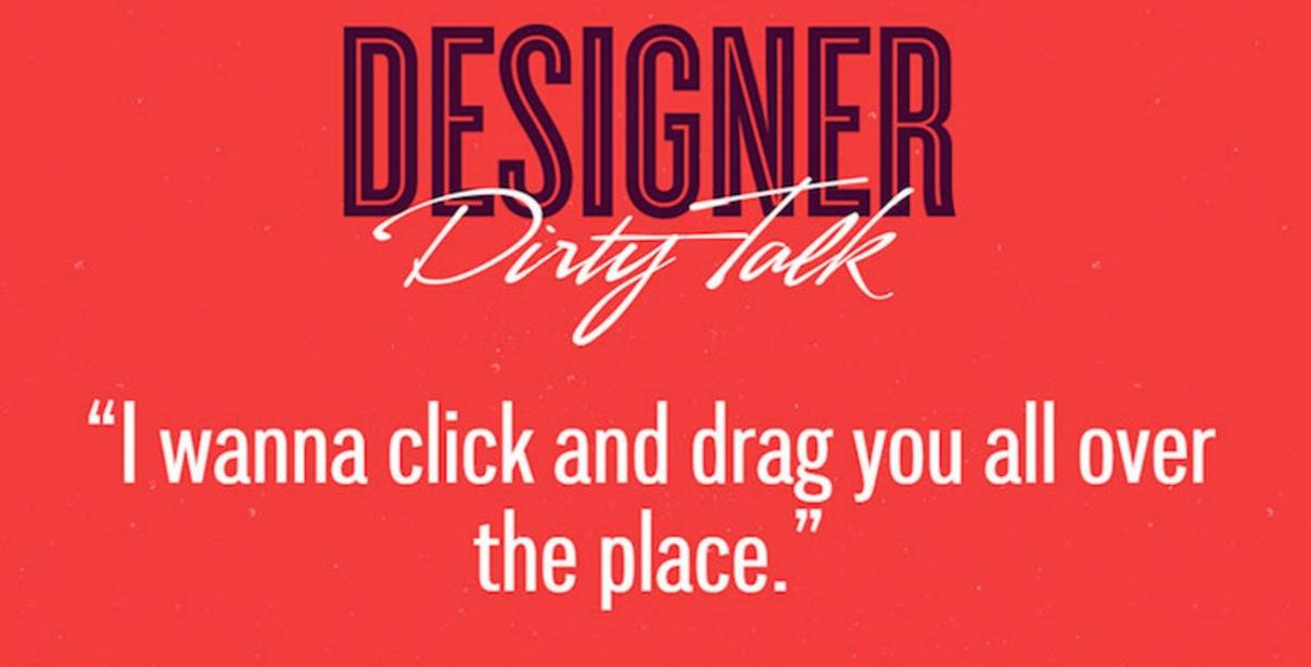 Designer Dirty Talk: Bei diesen 15 Sprüchen läuft der