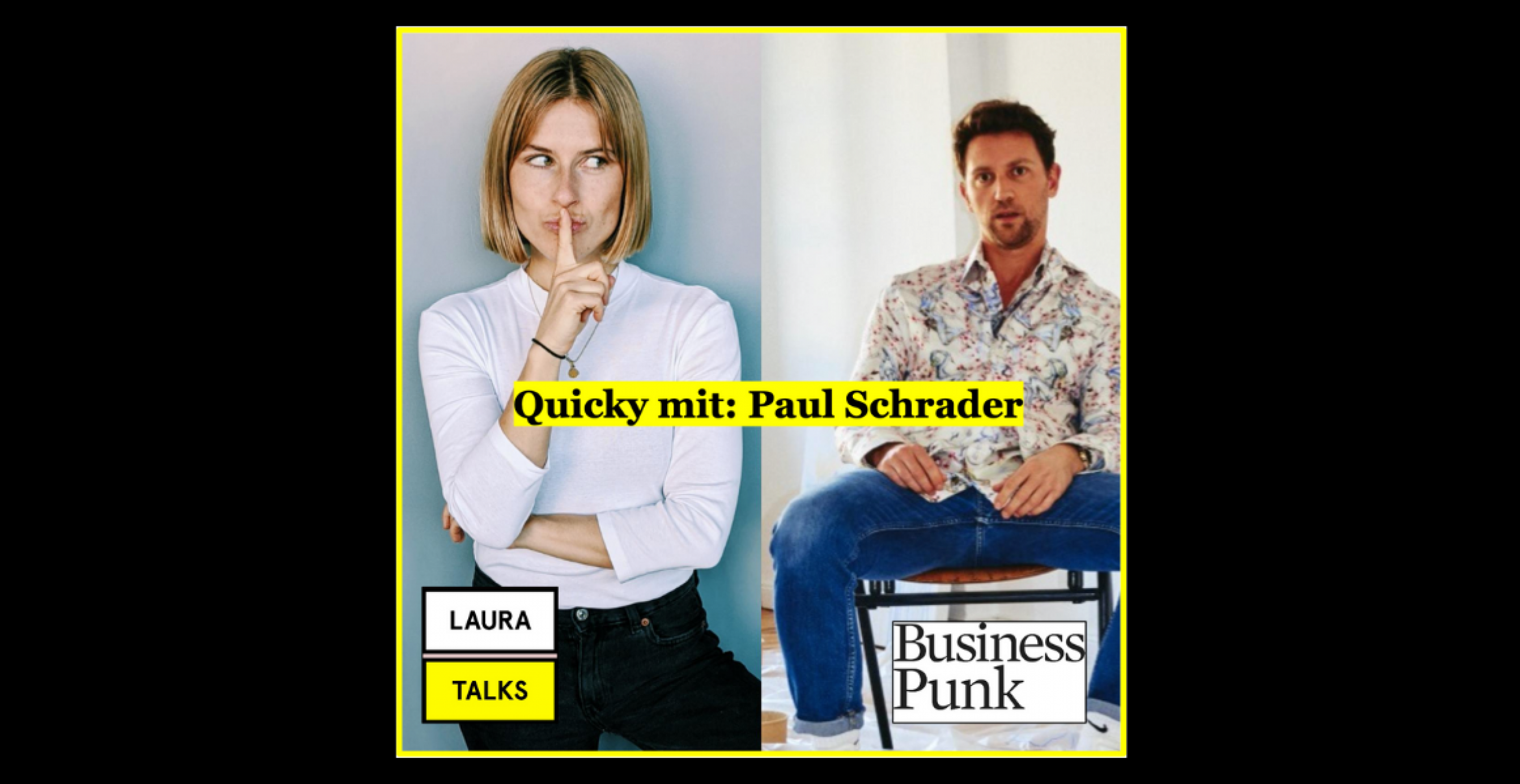 """Laura Talks"": Laura Lewandowski im Interview mit Künstler Paul Schrader"