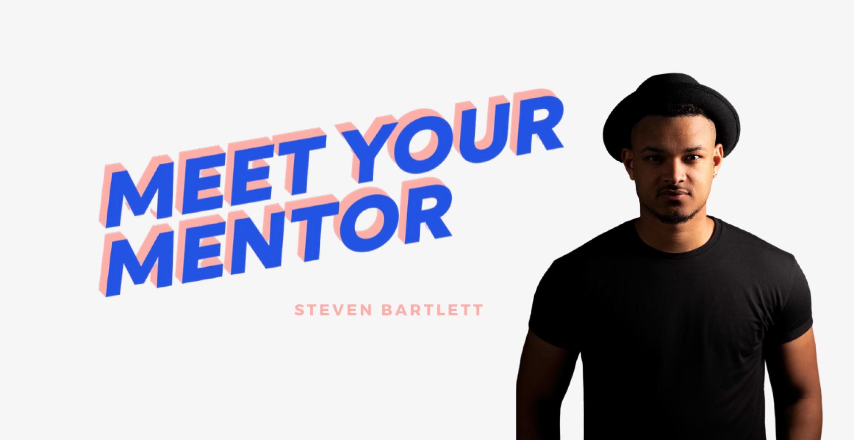 MEET YOUR MENTOR: #2 Steven Bartlett über die neue Definition von Erfolg