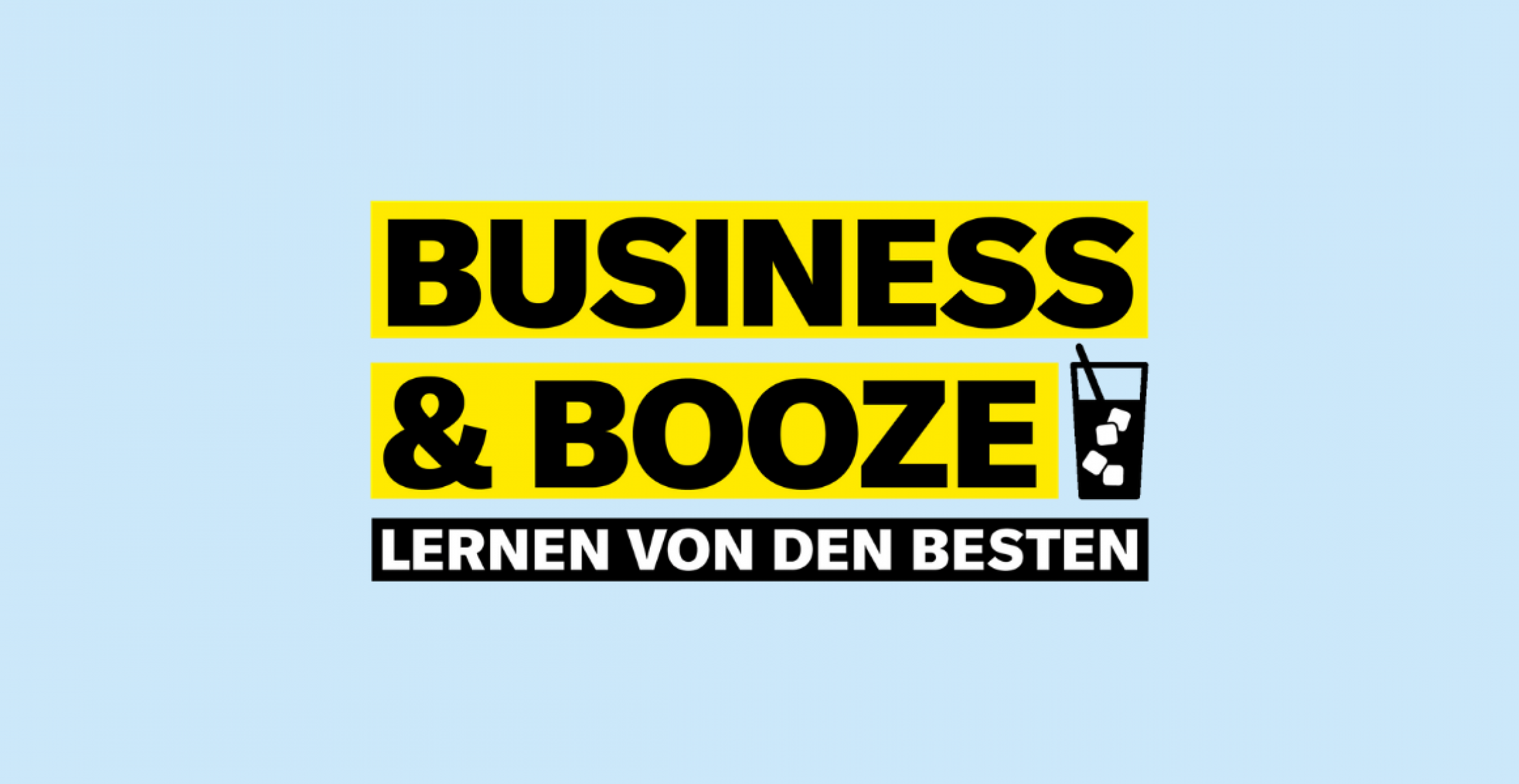 Unsere digitalen Sessions: BUSINESS & BOOZE