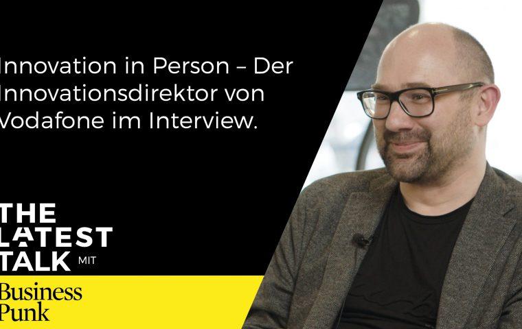 The Latest Talk mit Michael Reinartz von Vodafone