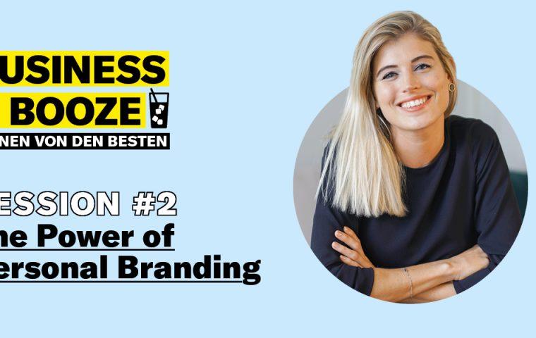 BUSINESS & BOOZE #2 – so nutzt du Personal Branding