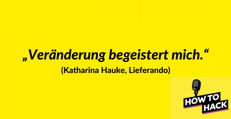 Katharina Hauke (Lieferando) über die richtige Entscheidungsfindung
