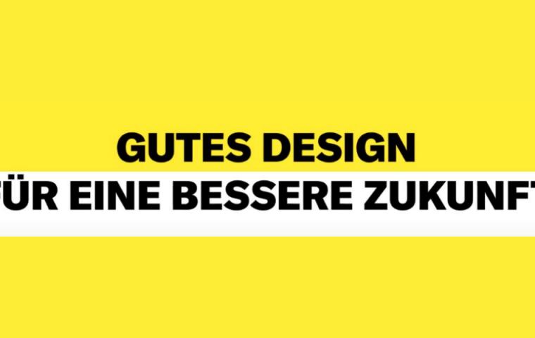 Gutes Design für eine bessere Zukunft: Kann es ein Leben ohne Design geben?